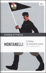 Libro Storia d'Italia. Vol. 11: L'Italia in camicia nera (1919- 3 settembre 1925). Indro Montanelli
