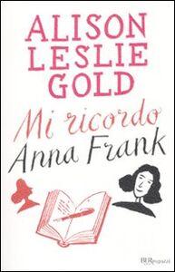 Foto Cover di Mi ricordo Anna Frank, Libro di Alison L. Gold, edito da BUR Biblioteca Univ. Rizzoli