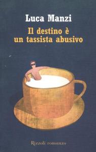 Libro Il destino è un tassista abusivo Luca Manzi