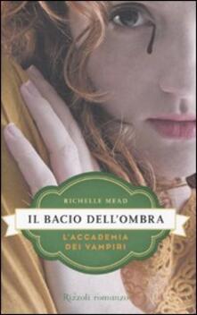 Osteriamondodoroverona.it Il bacio dell'ombra. L'accademia dei vampiri. Vol. 3 Image