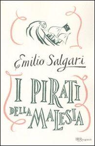 Foto Cover di I pirati della Malesia. Ediz. integrale, Libro di Emilio Salgari, edito da BUR Biblioteca Univ. Rizzoli