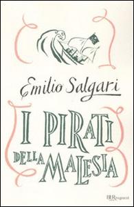 Libro I pirati della Malesia. Ediz. integrale Emilio Salgari
