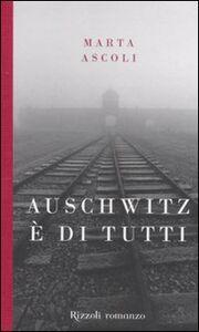 Libro Auschwitz è di tutti Marta Ascoli