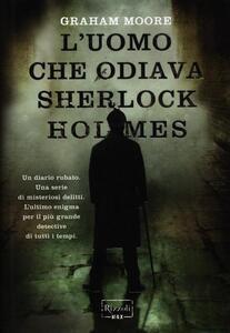 L' uomo che odiava Sherlock Holmes