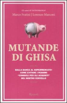 Mutande di ghisa - Marco Fratini,Lorenzo Marconi - copertina