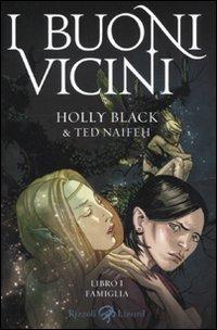 Famiglia. I buoni vicini. Vol. 1 - Black Holly Naifeh Ted - wuz.it