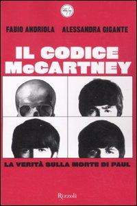 Libro Codice McCartney. La verità sulla morte di Paul Fabio Andriola , Alessandra Gigante