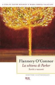 Foto Cover di La schiena di Parker, Libro di Flannery O'Connor, edito da BUR Biblioteca Univ. Rizzoli