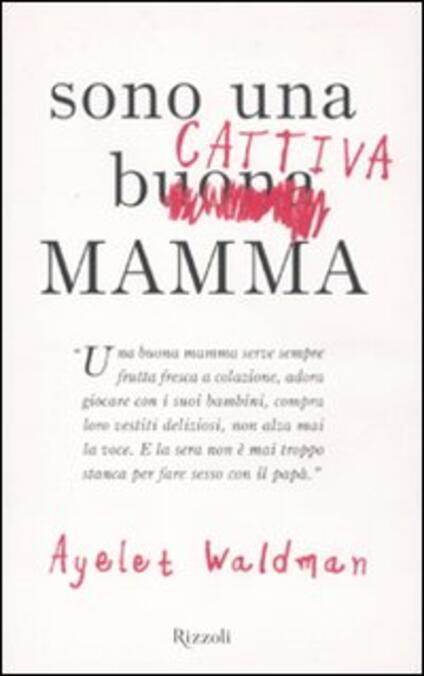 Sono una cattiva mamma - Ayelet Waldman - copertina