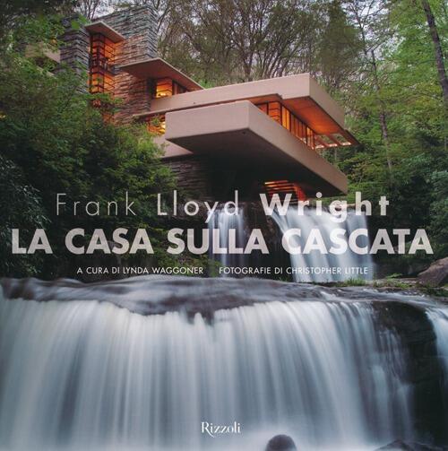 Frank lloyd wright la casa sulla cascata m archetti for Frank lloyd wright casa della prateria