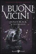 Libro Fata. I buoni vicini. Vol. 2 Holly Black Ted Naifeh