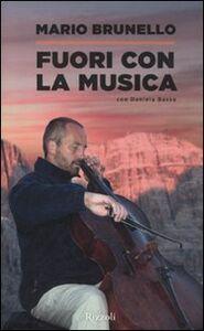 Libro Fuori con la musica Mario Brunello , Daniela Basso