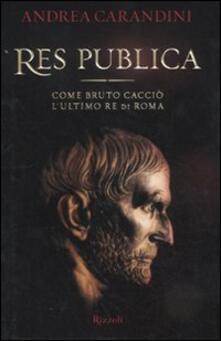 Res publica. Come Bruto cacciò lultimo re di Roma.pdf