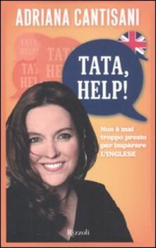 Tata, help! Non è mai troppo presto per imparare linglese.pdf
