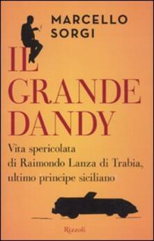 Cocktaillab.it Il grande dandy. Vita spericolata di Raimondo Lanza di Trabia, ultimo principe siciliano Image