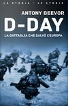 D-Day. La battaglia che salvò l'Europa
