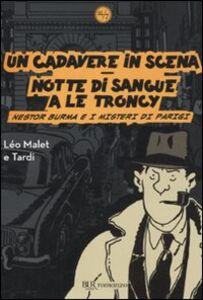 Libro Un cadavere in scena-Notte di sangue a Le Troncy. Nestor Burma e i misteri di Parigi Léo Malet , Jacques Tardi