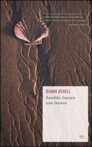 Foto Cover di Sarebbe bastata una lettera, Libro di Diana Athill, edito da BUR Biblioteca Univ. Rizzoli