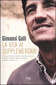 Libro La vita ai supplementari Giovanni Galli