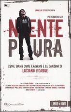 Libro Niente paura. Come siamo come eravamo e le canzoni di Luciano Ligabue. Con DVD Piergiorgio Gay Piergiorgio Paterlini Luciano Ligabue