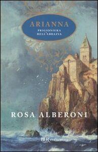 Libro Arianna prigioniera dell'abbazia Rosa Alberoni