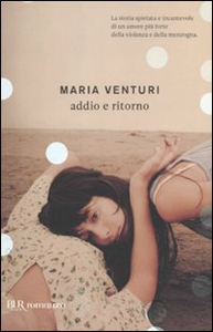 Libro Addio e ritorno Maria Venturi