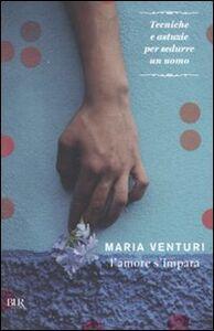 Libro L' amore s'impara Maria Venturi