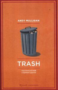 Libro Trash. Una storia di soldi e bambini sporchi Andy Mulligan