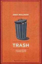 Trash. Una storia di soldi e bambini sporchi