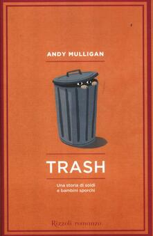 Trash. Una storia di soldi e bambini sporchi.pdf