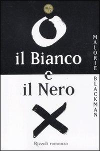 Il Il Bianco e il Nero - Blackman Malorie - wuz.it