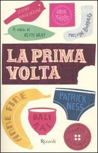 Foto Cover di La prima volta, Libro di  edito da Rizzoli