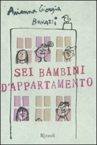 Libro Sei bambini d'appartamento Arianna G. Bonazzi