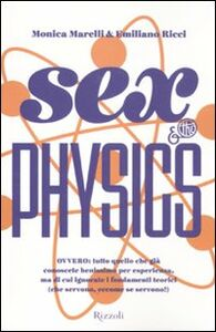 Libro Sex & the physics Monica Marelli , Emiliano Ricci