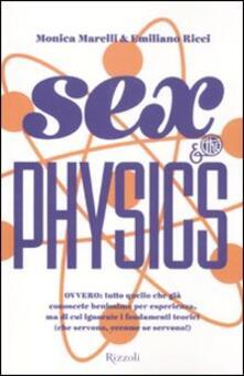 Sex & the physics - Monica Marelli,Emiliano Ricci - copertina