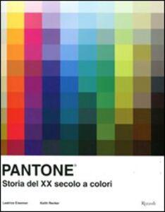 Libro Pantone. Storia del XX secolo a colori Leatrice Eiseman , Keith Recker