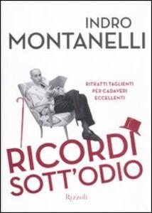 Foto Cover di Ricordi sott'odio. Ritratti taglienti per cadaveri eccellenti, Libro di Indro Montanelli, edito da Rizzoli