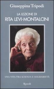 Libro La lezione di Rita Levi-Montalcini. Una vita tra scienza e solidarietà Giuseppina Tripodi
