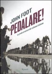 Pedalare! La grande avventura del ciclismo italiano