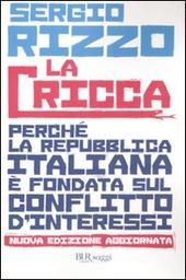 La cricca. Perché la Repubblica italiana è fondata sul conflitto d'interessi