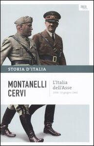 Libro Storia d'Italia. Vol. 13: L'Italia dell'Asse 1936-10 giugno 1940. Indro Montanelli , Mario Cervi