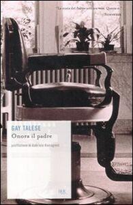 Foto Cover di Onora il padre, Libro di Gay Talese, edito da BUR Biblioteca Univ. Rizzoli