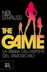 The game. La bibbia dell'artista del rimorchio