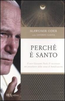 Filmarelalterita.it Perché è santo. Il vero Giovanni Paolo II raccontato dal postulatore della causa di beatificazione Image