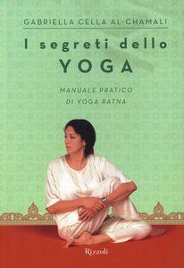 Libro I segreti dello yoga Gabriella Cella Al-Chamali