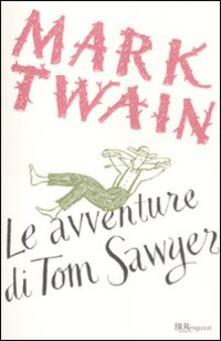 Le avventure di Tom Sawyer. Ediz. integrale - Mark Twain - copertina