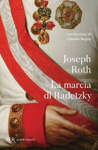 Foto Cover di La marcia di Radetzky, Libro di Joseph Roth, edito da BUR Biblioteca Univ. Rizzoli