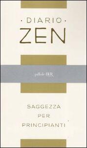 Foto Cover di Diario zen. Saggezza per principianti, Libro di  edito da BUR Biblioteca Univ. Rizzoli