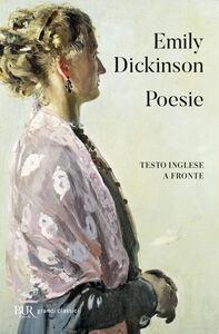 Foto Cover di Poesie. testo inglese a fronte, Libro di Emily Dickinson, edito da BUR Biblioteca Univ. Rizzoli