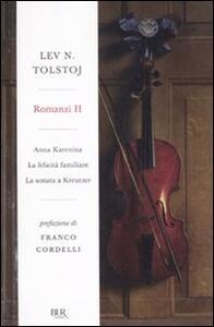 Romanzi. Vol. 2: Anna KareninaLa felicità familiareLa sonata a Kreutzer.